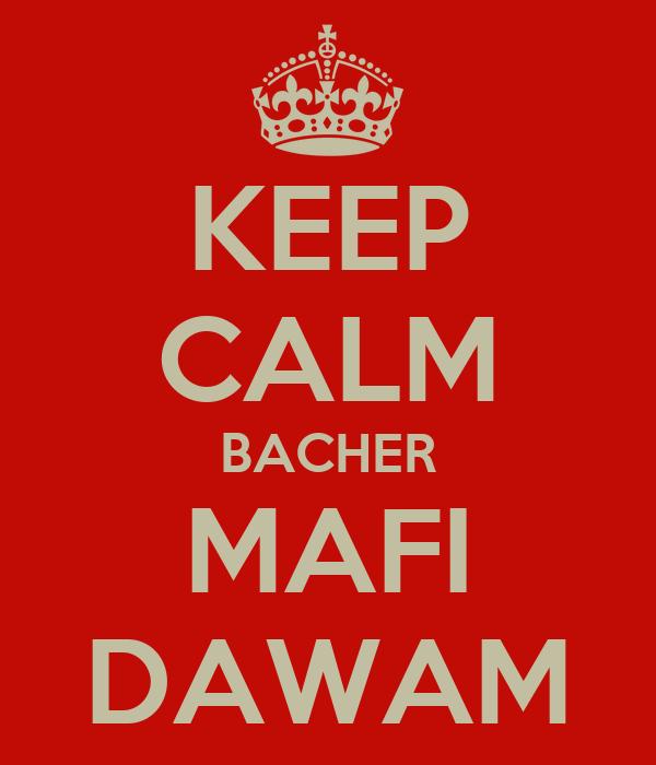 KEEP CALM BACHER MAFI DAWAM