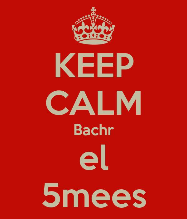 KEEP CALM Bachr el 5mees