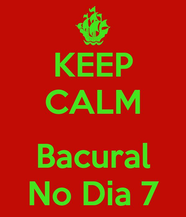 KEEP CALM  Bacural No Dia 7