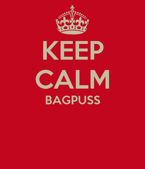 KEEP CALM BAGPUSS