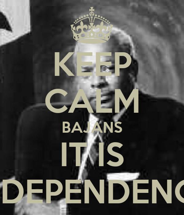 KEEP CALM BAJANS IT IS INDEPENDENCE