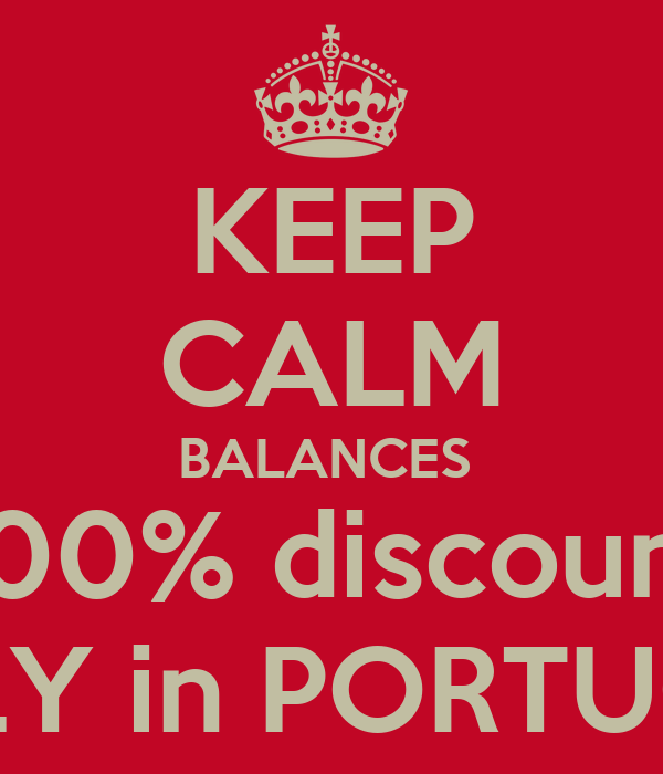 KEEP CALM BALANCES  100% discount ONLY in PORTUGAL