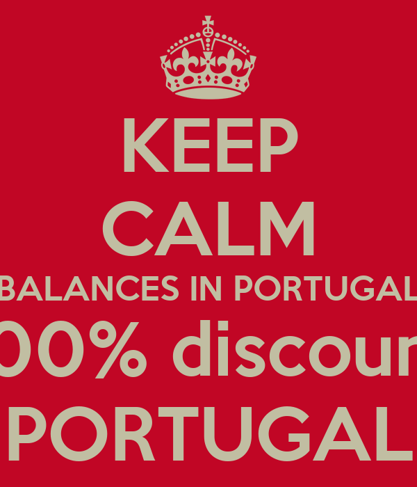 KEEP CALM BALANCES IN PORTUGAL 100% discount PORTUGAL