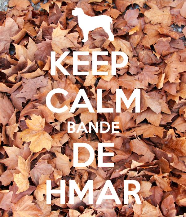 KEEP  CALM BANDE DE HMAR