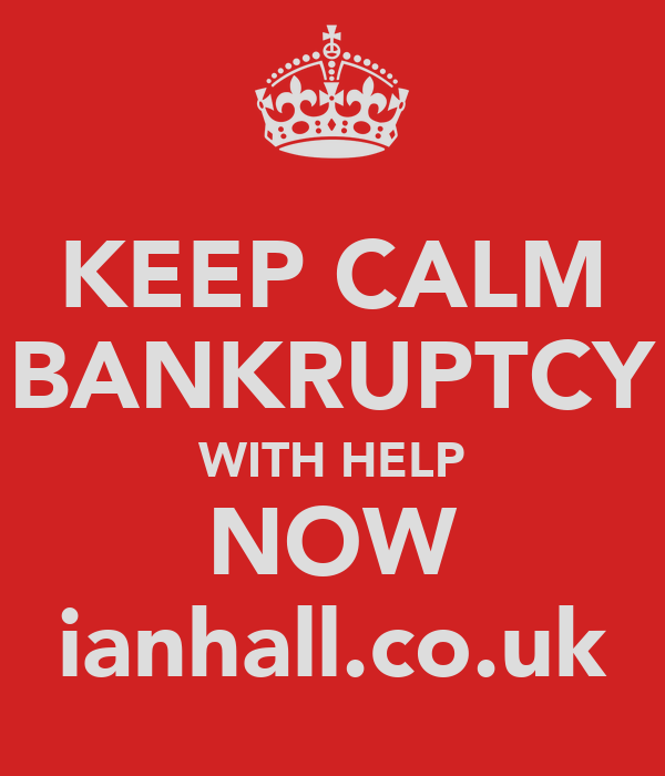 KEEP CALM BANKRUPTCY WITH HELP NOW ianhall.co.uk