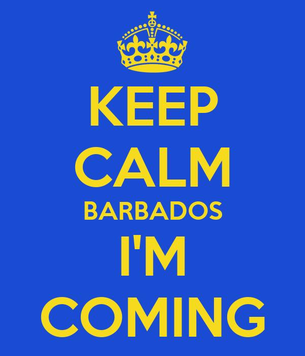 KEEP CALM BARBADOS I'M COMING