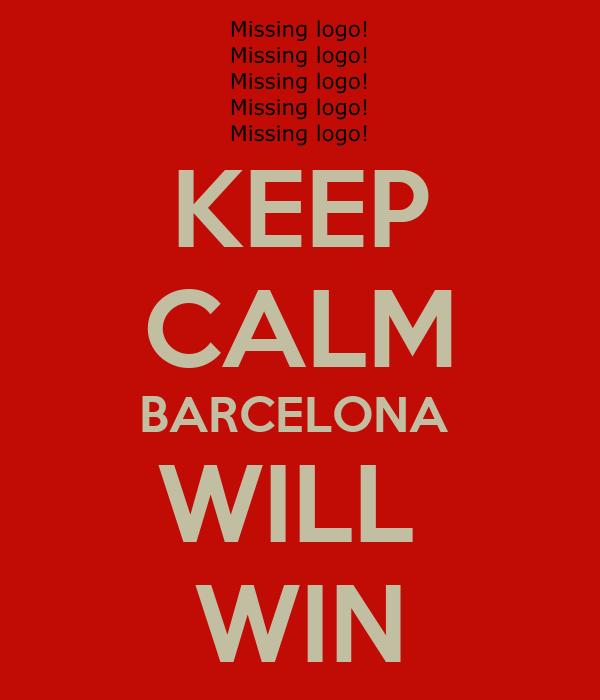 KEEP CALM BARCELONA  WILL  WIN