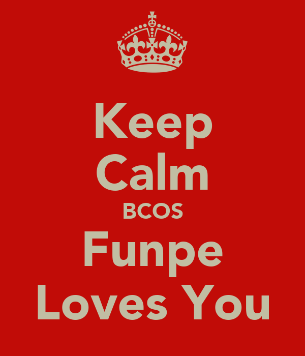 Keep Calm BCOS Funpe Loves You