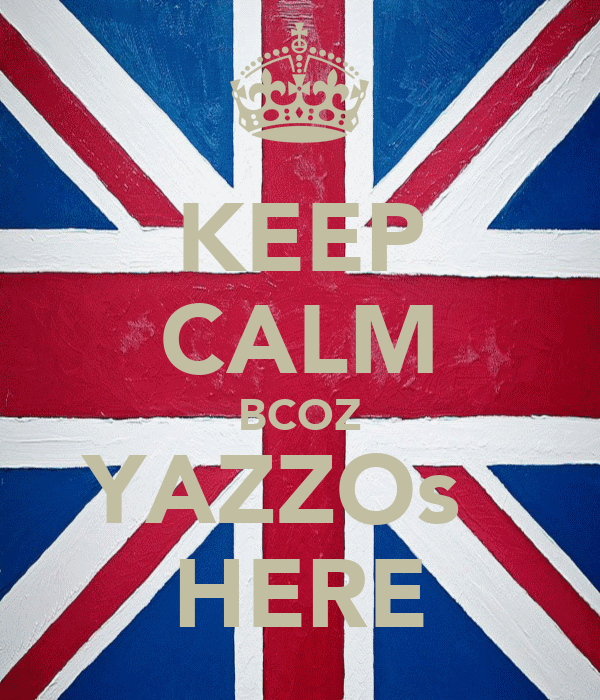 KEEP CALM BCOZ YAZZOs   HERE