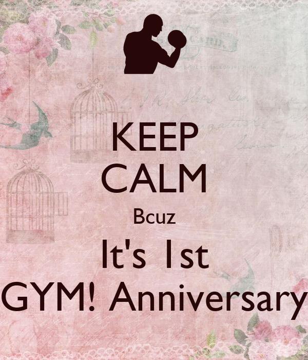 KEEP CALM Bcuz It's 1st GYM! Anniversary