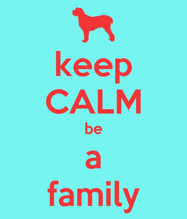 keep CALM be a family