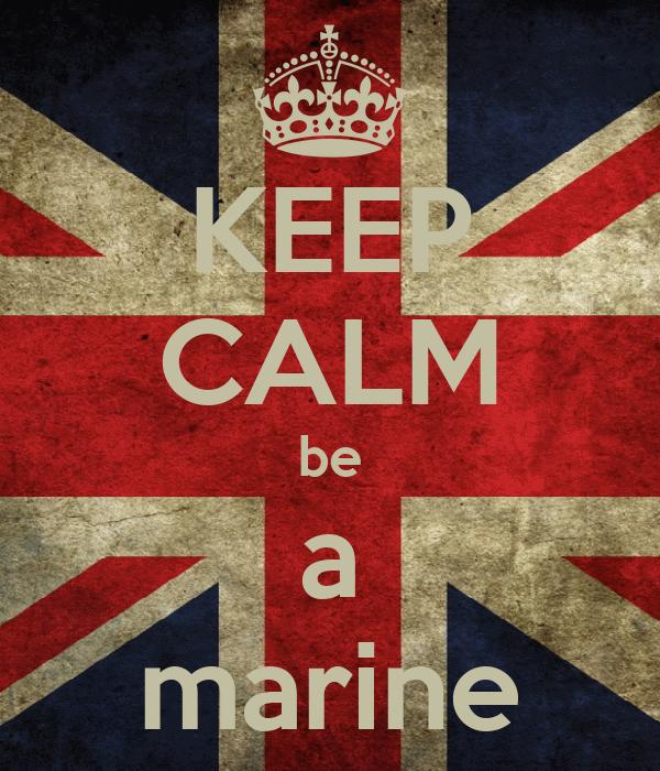 KEEP CALM be a marine