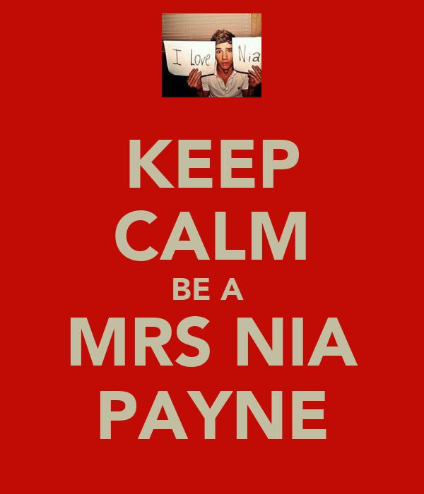 KEEP CALM BE A  MRS NIA PAYNE