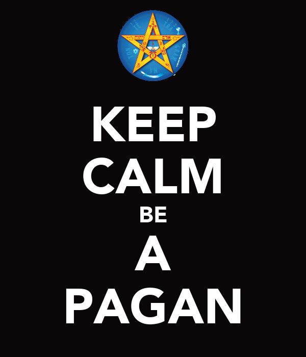 KEEP CALM BE A PAGAN