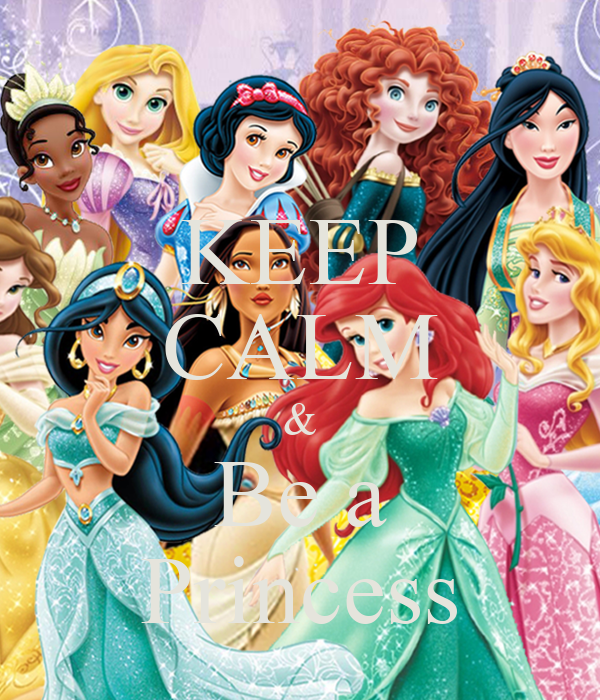 KEEP CALM & Be a Princess