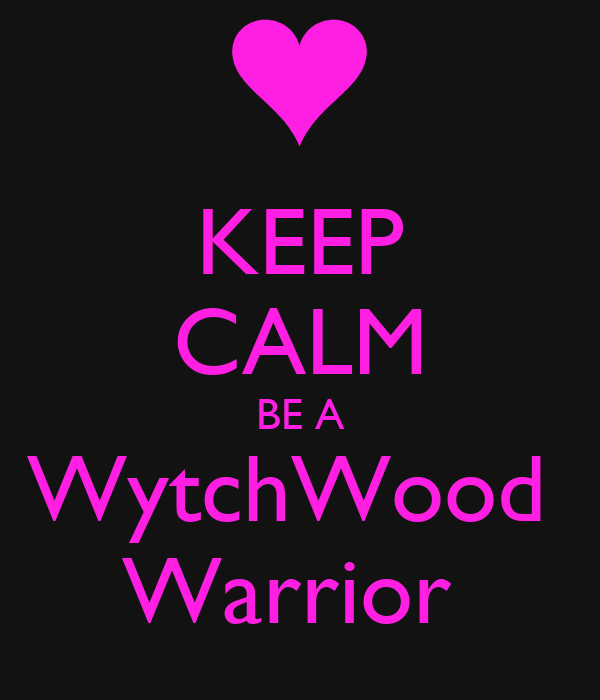 KEEP CALM BE A WytchWood  Warrior