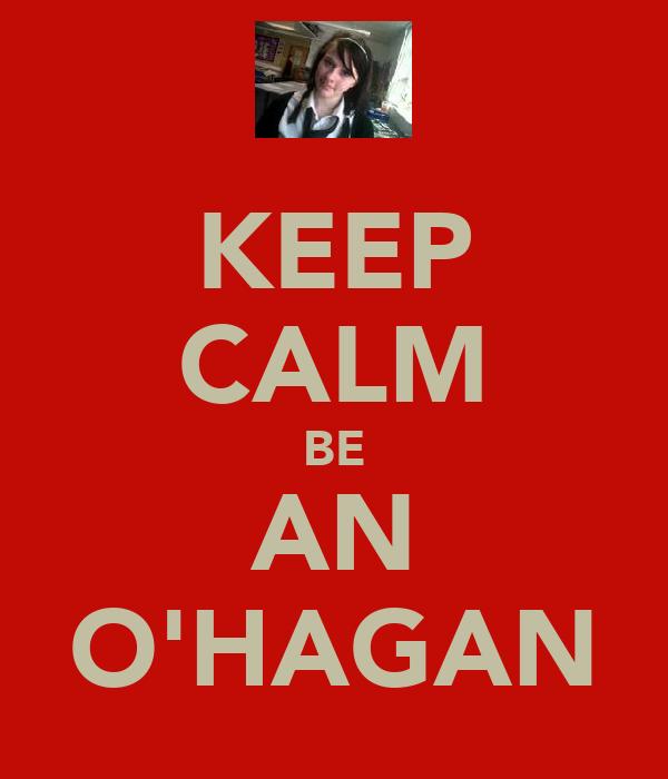 KEEP CALM BE AN O'HAGAN