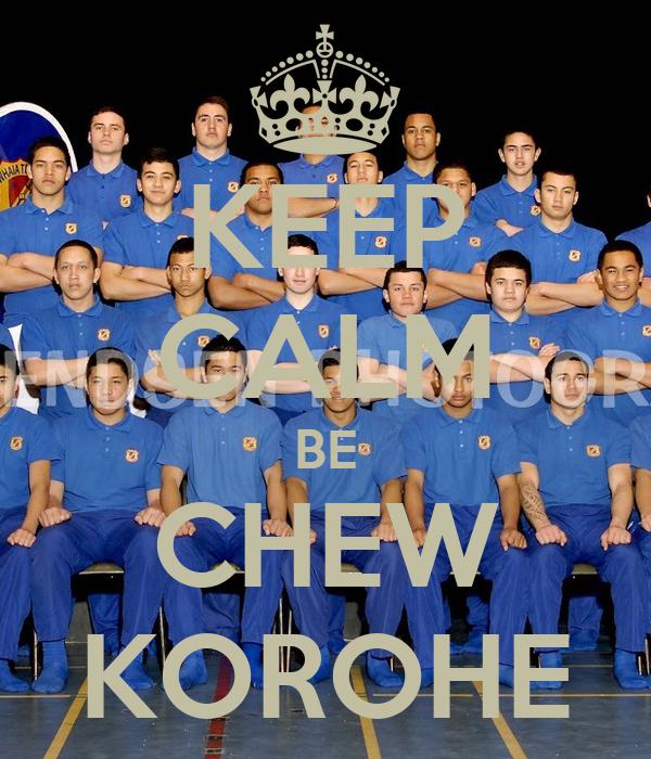 KEEP CALM BE CHEW KOROHE
