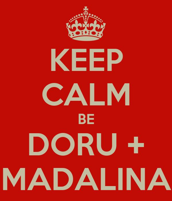 KEEP CALM BE DORU + MADALINA
