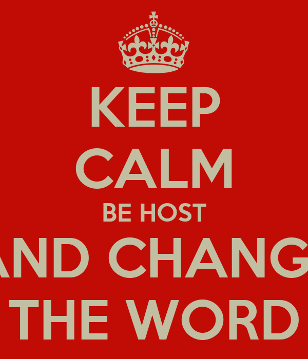 KEEP CALM BE HOST AND CHANGE THE WORD