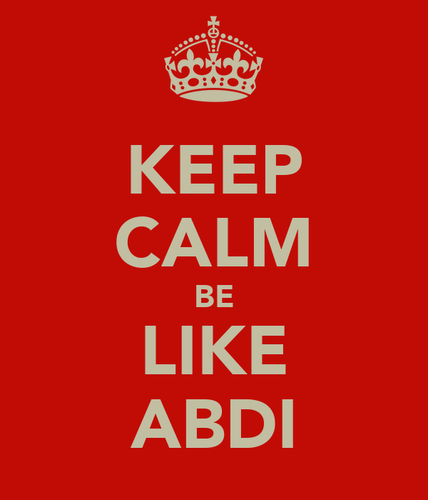 KEEP CALM BE LIKE ABDI