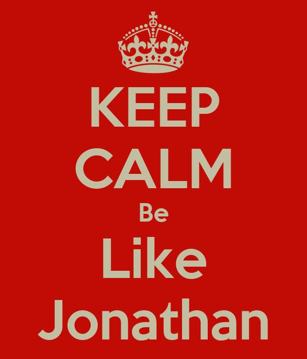 KEEP CALM Be Like Jonathan