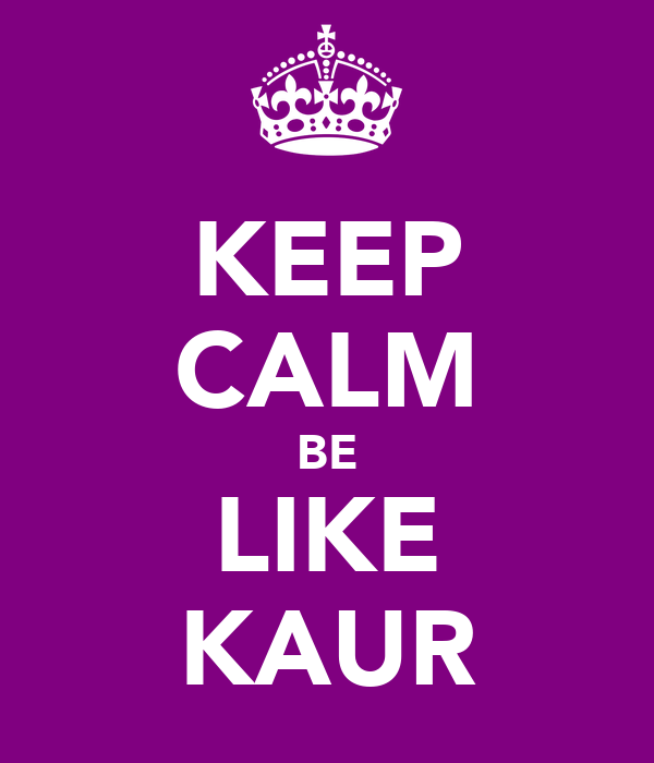 KEEP CALM BE LIKE KAUR