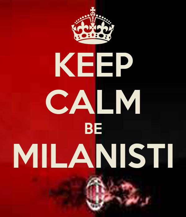 KEEP CALM BE MILANISTI