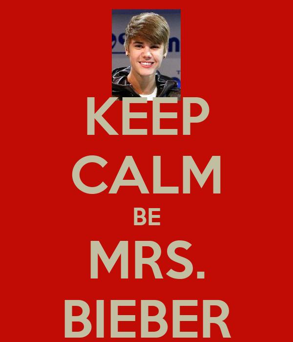 KEEP CALM BE MRS. BIEBER
