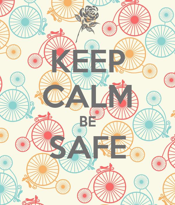 KEEP CALM BE SAFE