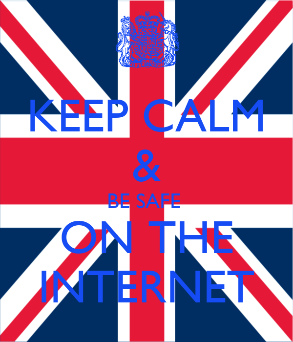 KEEP CALM & BE SAFE  ON THE INTERNET