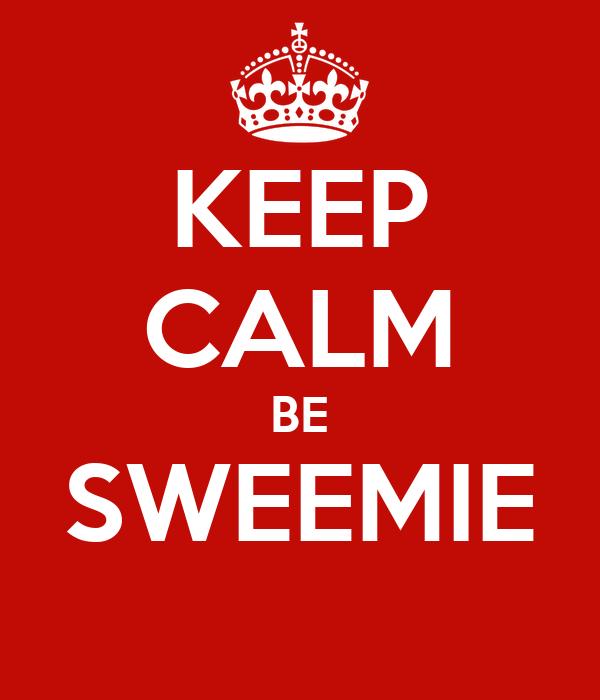KEEP CALM BE SWEEMIE