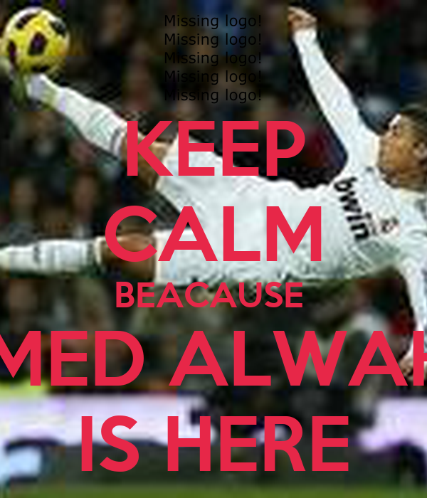 KEEP CALM BEACAUSE  A7MED ALWAHIBI IS HERE