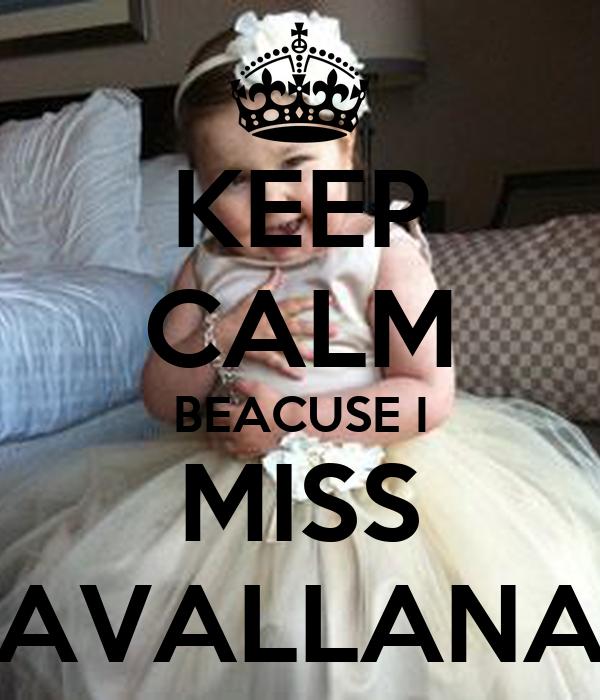 KEEP CALM BEACUSE I MISS AVALLANA