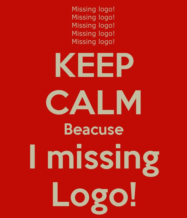 KEEP CALM Beacuse I missing Logo!