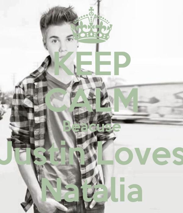 KEEP CALM Beacuse Justin Loves Natalia