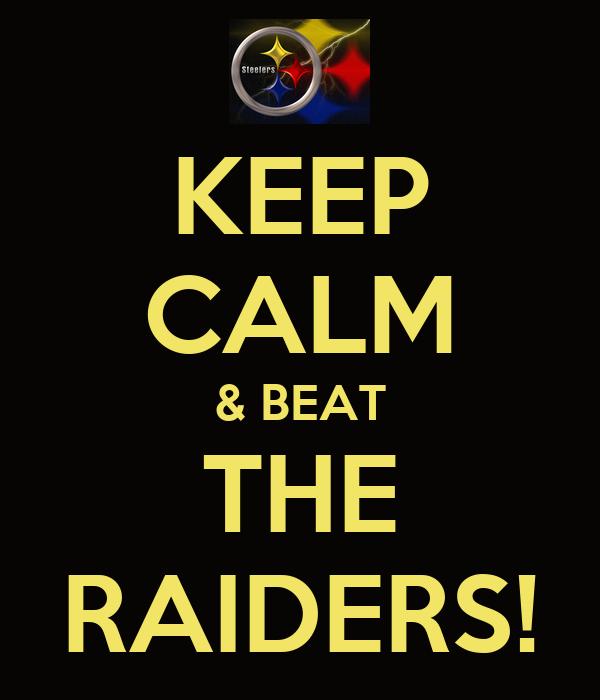 KEEP CALM & BEAT THE RAIDERS!