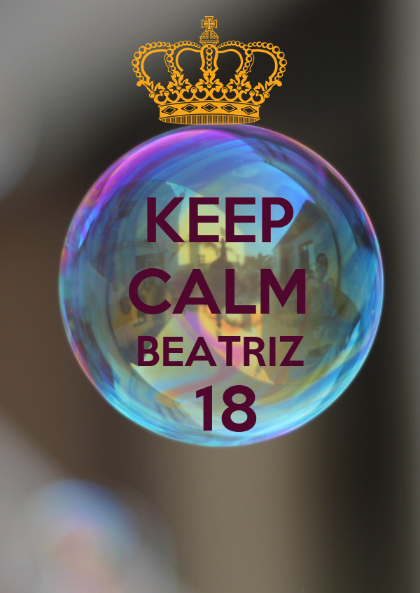 KEEP  CALM   BEATRIZ   18