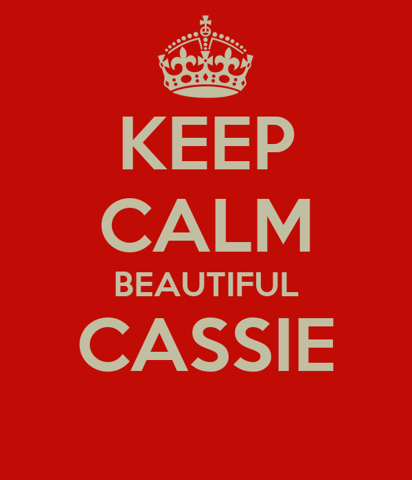 KEEP CALM BEAUTIFUL CASSIE