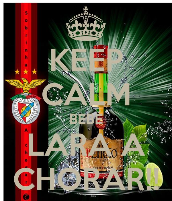 KEEP CALM BEBÉ LARA A CHORAR!!