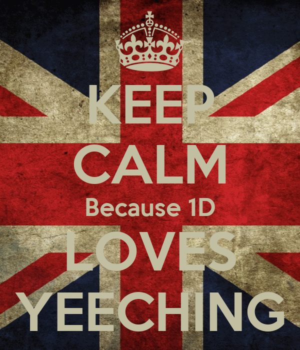 KEEP CALM Because 1D LOVES YEECHING