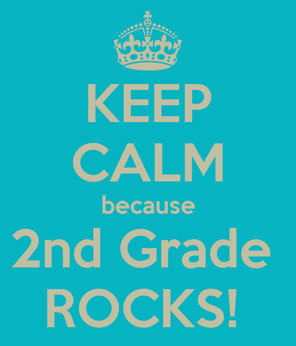 KEEP CALM because 2nd Grade  ROCKS!
