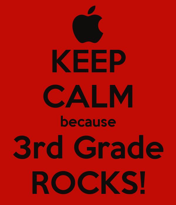 KEEP CALM because 3rd Grade ROCKS!