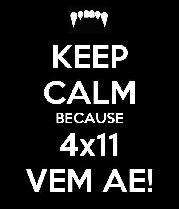 KEEP CALM BECAUSE 4x11 VEM AE!