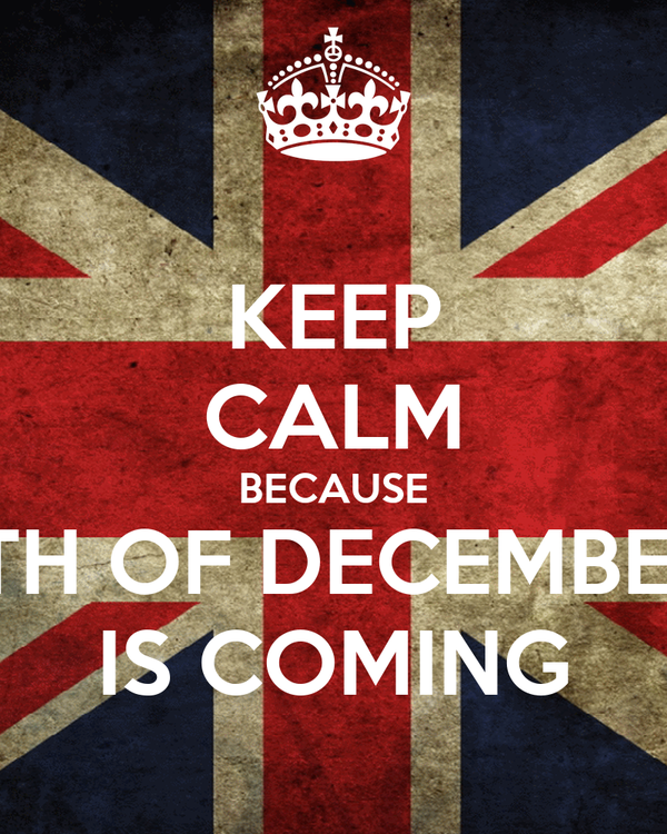 KEEP CALM BECAUSE 5TH OF DECEMBER  IS COMING