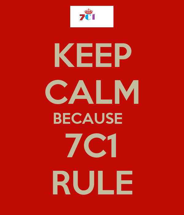 KEEP CALM BECAUSE   7C1 RULE