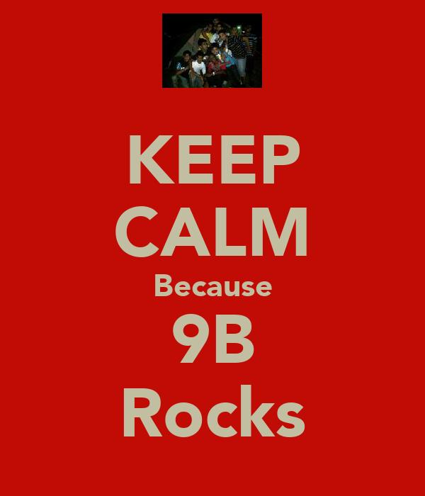 KEEP CALM Because 9B Rocks