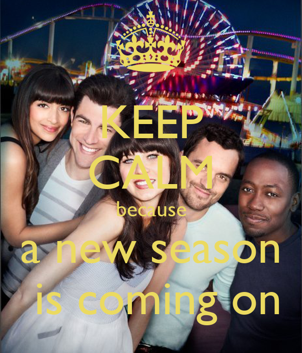KEEP CALM because a new season  is coming on