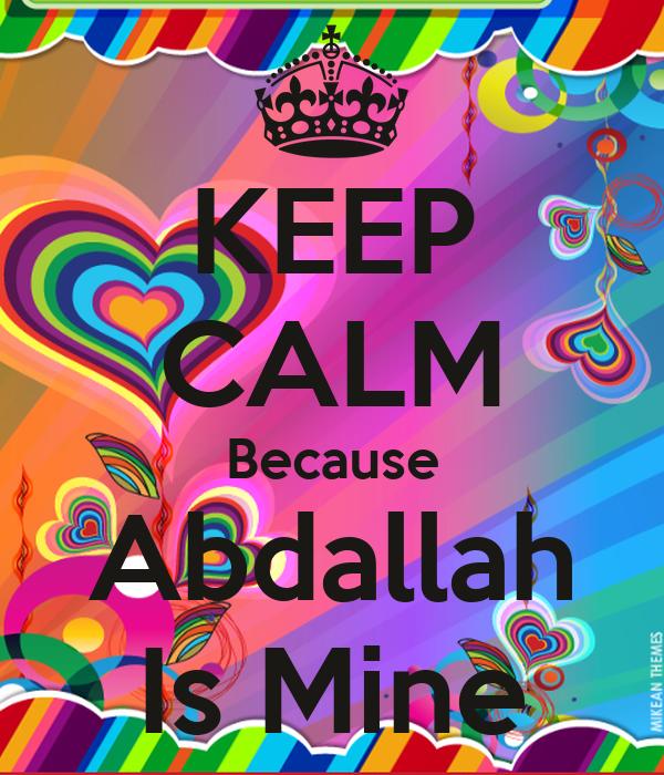 KEEP CALM Because Abdallah Is Mine