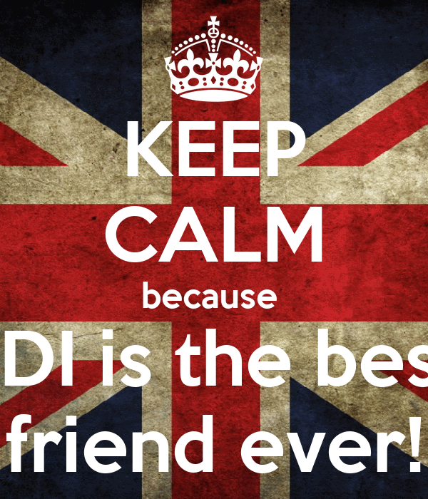 KEEP CALM because  ADI is the best  friend ever!
